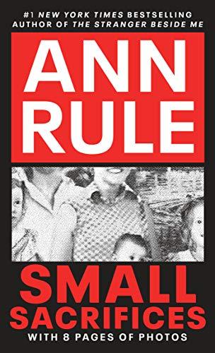 Small Sacrifices von AnnM Rule