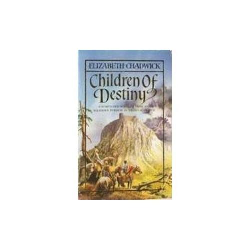 Children of Destiny By Elizabeth Chadwick