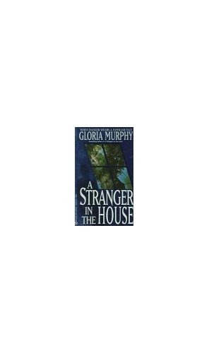A Stranger in the House By Gloria Murphy