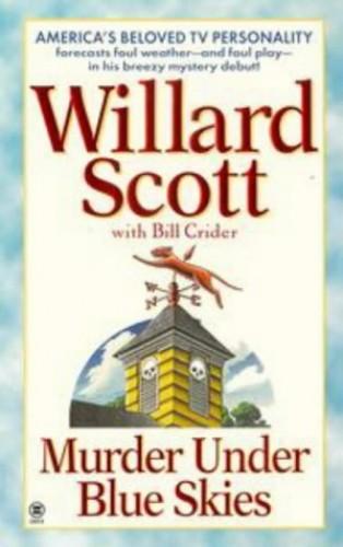 Murder under Blue Skies By Willard Scott