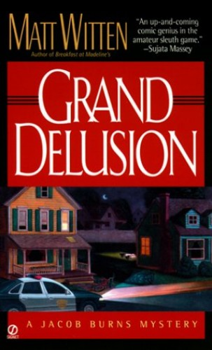 Grand Delusion By Matt Witten