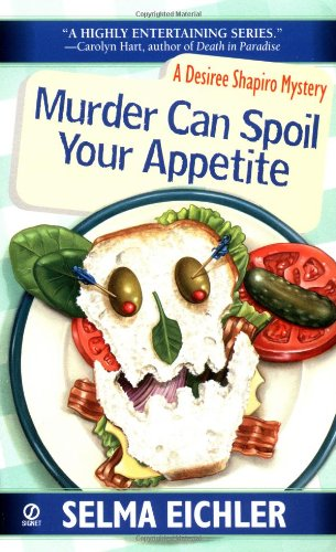Murder Can Spoil Your Appetite By Selma Eichler