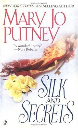 Silk and Secrets By Mary Jo Putney
