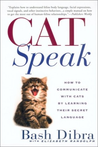 Cat Speak: How to Communicate By Bash Dibra