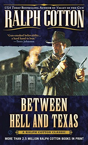 Between Hell and Texas By Ralph Cotton