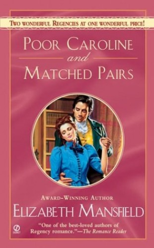Poor Caroline and Matched Pairs By Elizabeth Mansfield