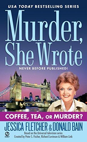 Murder, She Wrote: Coffee, Tea, or Murder? By Jessica Fletcher