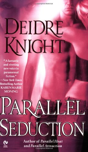 Parallel Seduction By Deidre Knight