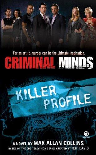 Criminal Minds Criminal Minds: Killer Profile By Max Allan Collins