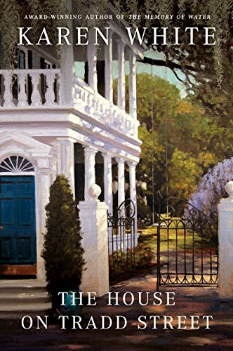 House on Tradd Street, The Tradd Street #1 By Karen White