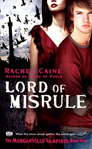 Lord of Misrule: The Morganville Vampires, Book 5 By Rachel Caine