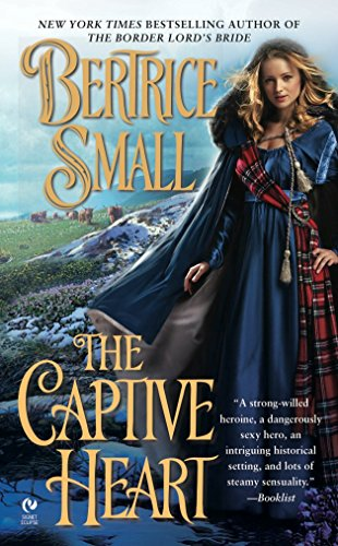 The Captive Heart: Border Chronicles Book 3 By Bertrice Small