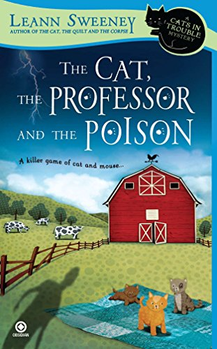 The Cat, the Professor and the Poison: A Cats in Trouble Mystery Book 2 By Leann Sweeney