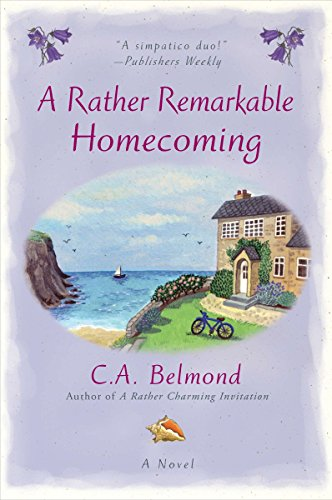 A Rather Remarkable Homecoming By C a Belmond