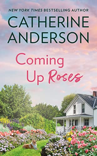 Coming Up Roses By Catherine Anderson