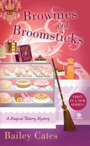 Brownies & Broomsticks: A Magical Bakery Mystery Book 1 By Bailey Cates