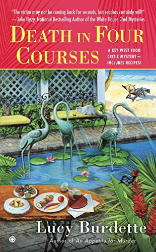 Death In Four Courses: Key West Food Critic Mystery Book 2 By Lucy Burdette