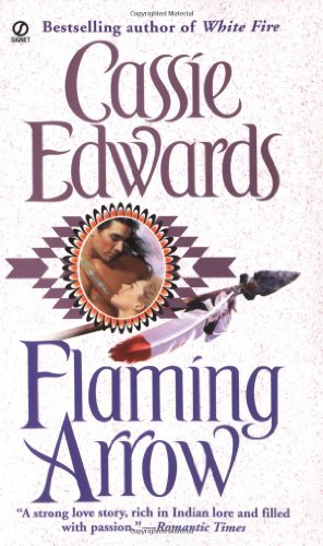 Flaming Arrow By Cassie Edwards
