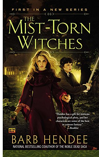 The Mist-Torn Witches: Mist-Torn Witches Book 1 By Barb Hendee