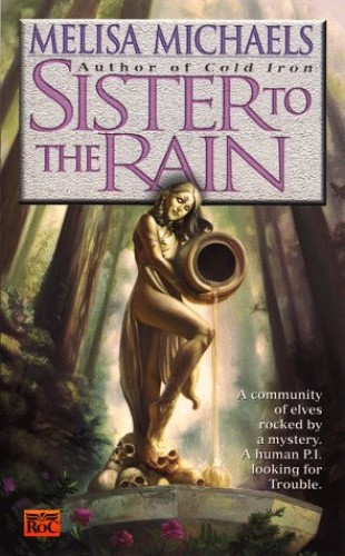 Sister to the Rain By Melisa Michaels