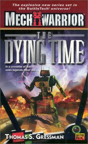 Mechwarrior: the Dying Time By Thomas S. Gressman