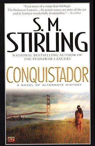 Conquistador By S M Stirling