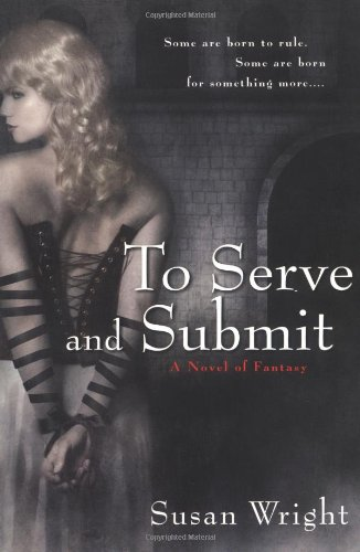 To Serve and Submit By Susan Wright