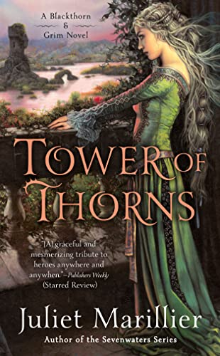 Tower of Thorns (Blackthorn and Grim #2) By Juliet Marillier