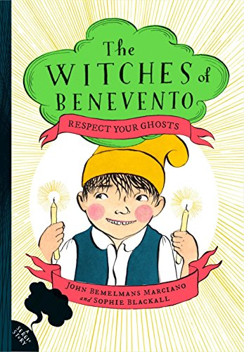 Respect Your Ghosts: The Witches of Benevento #4 By John Bemelmans Marciano