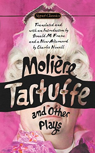 Tartuffe And Other Plays By Jean-Baptiste Moliere