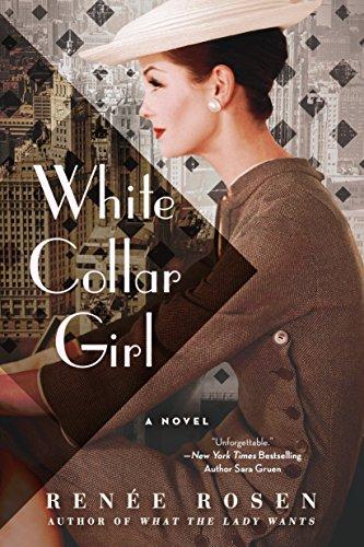 White Collar Girl By Renee Rosen