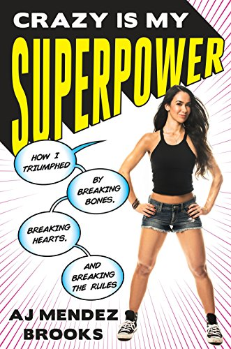 Crazy is My Superpower By AJ Mendez Brooks