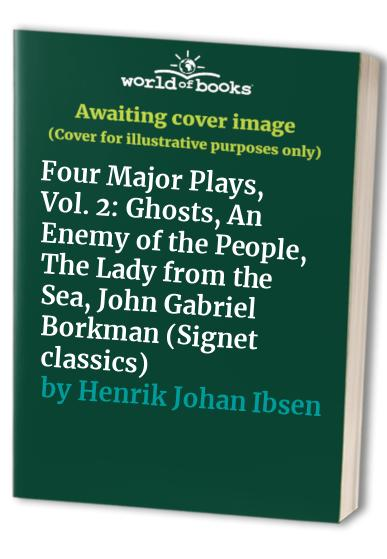 Ibsen Henrik : Four Major Plays Volume Two (Sc) By Henrik Johan Ibsen