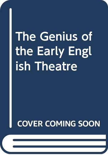 The Genius of the Early English Theatre By Edited by Sylvan Barnet
