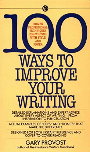 Provost Gary : 100 Ways to Improve Your Writing By Gary Provost