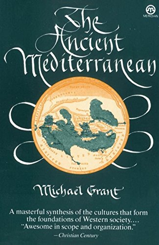 The Ancient Mediterranean By Michael Grant