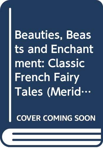 Beauties, Beasts and Enchantments By Introduction by Jack David Zipes