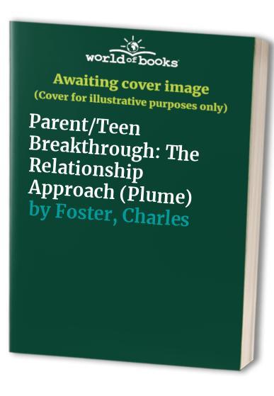Parent/Teen Breakthrough By Mira Kirshenbaum