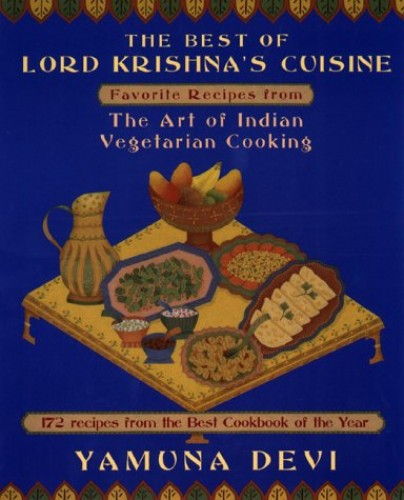 The Best of Lord Krishna's Cuisine By Devi Yamuna
