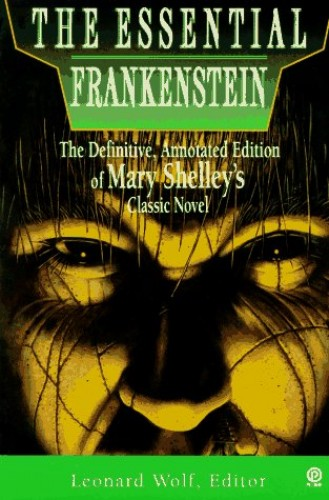 Frankenstein: Essential Frankenstein by Mary Wollstonecraft Shelley