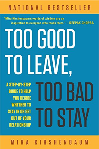 Too Good to Leave, Too Bad to Stay By Mira Kirshenbaum (Howard Morhaim)
