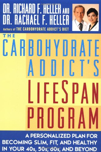 The Carbohydrate Addict's Lifespan Program By Rachael F. Heller