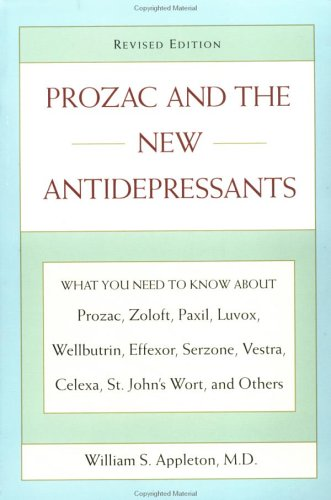 Prozac and the New Antidepressant By William Appleton