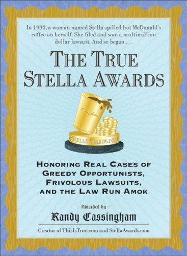The True Stella Awards By Randy Cassingham