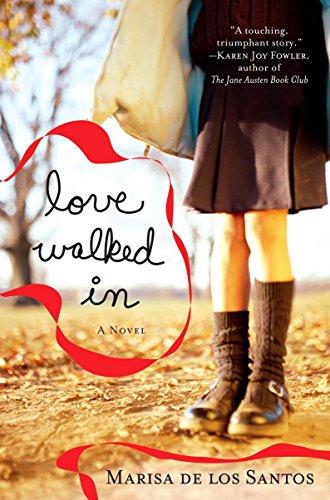 Love Walked in By Marisa De Los Santos