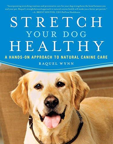 Stretch Your Dog Healthy By Raquel Wynn