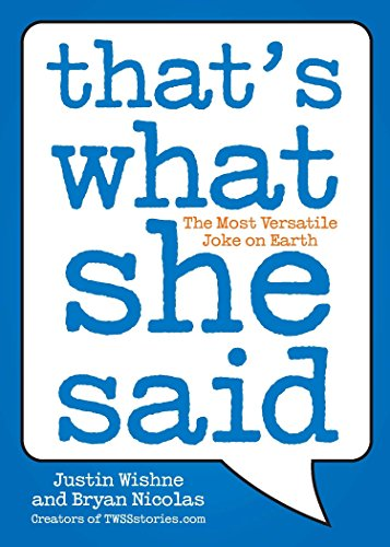 That's What She Said By Justin Wishne