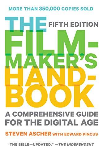 Filmmaker's Handbook 2013 Edition, The By Steven Ascher