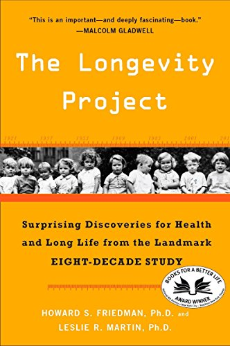 The Longevity Project By Distinguished Professor Howard S Friedman, Ph.D. (University of California Riverside)