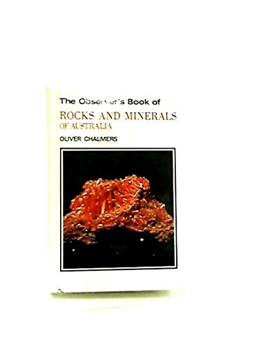 The Observers book of rocks and minerals of Australia. By Oliver Chalmers